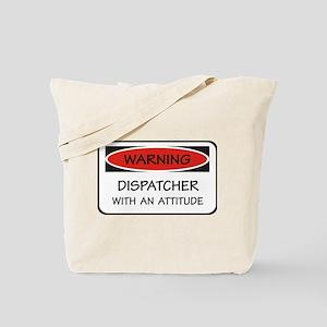 Attitude Dispatcher Tote Bag