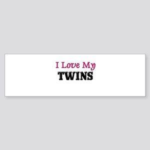 I LOVE MY TWINS Bumper Sticker
