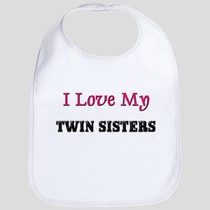I LOVE MY TWIN-SISTERS Bib