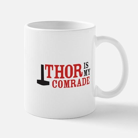 Thor Is My Comrade Mug