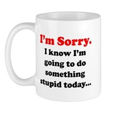 I'm Sorry... Mug