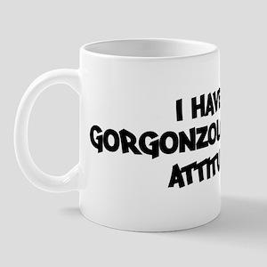 GORGONZOLA CHEESE attitude Mug
