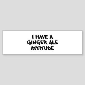 GINGER ALE attitude Bumper Sticker