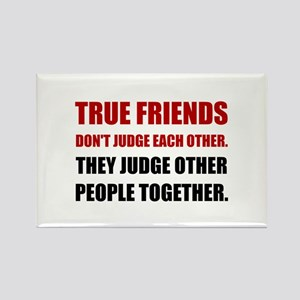 True Friends Judge Other People Magnets