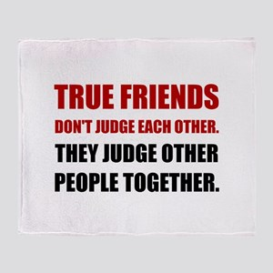 True Friends Judge Other People Throw Blanket