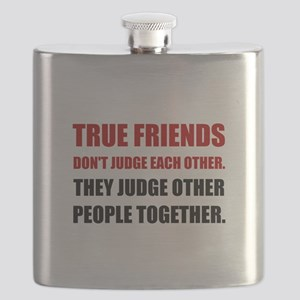 True Friends Judge Other People Flask