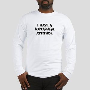 RUTABAGA attitude Long Sleeve T-Shirt
