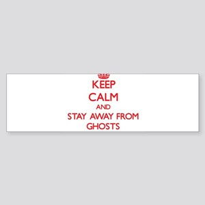 Keep calm and stay away from Ghosts Bumper Sticker