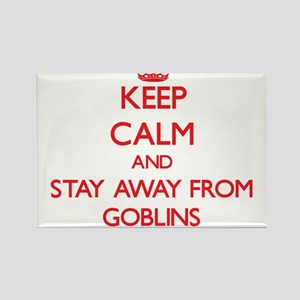 Keep calm and stay away from Goblins Magnets