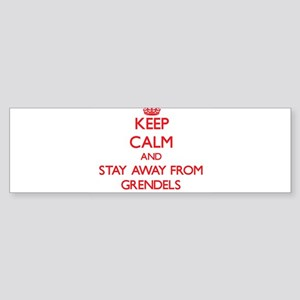 Keep calm and stay away from Grendels Bumper Stick
