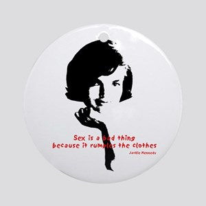Jackie Kennedy's quote Ornament (Round)