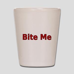 Bite Me Shot Glass