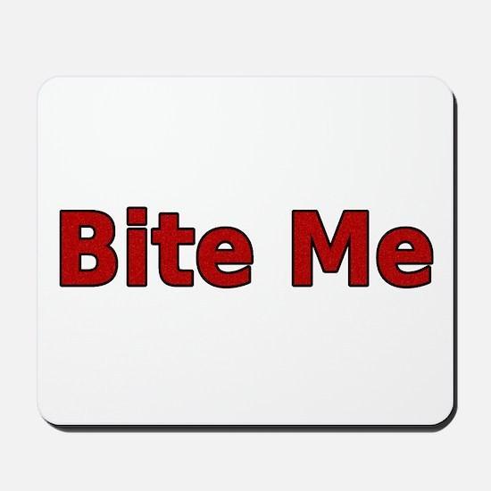 Bite Me Mousepad