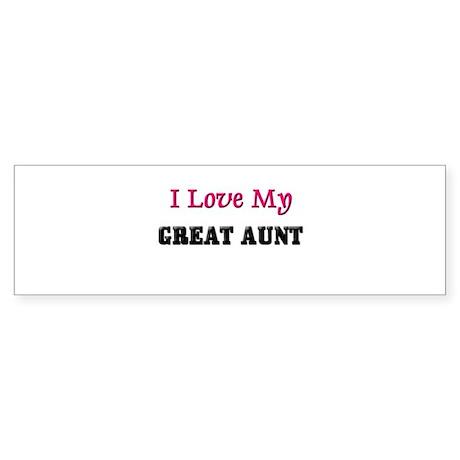 I LOVE MY GREAT-AUNT Bumper Sticker