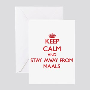 Keep calm and stay away from Maals Greeting Cards