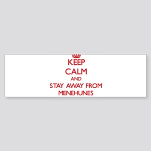 Keep calm and stay away from Menehunes Bumper Stic