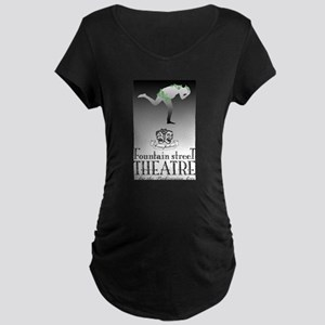 Fountain St. Theatre<br> Maternity Dark T-Shirt