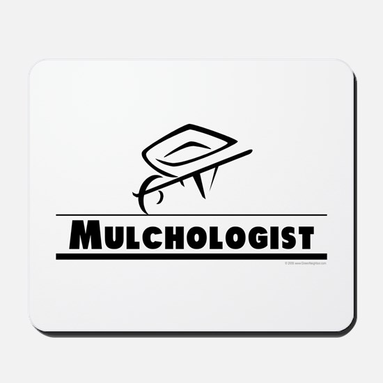 Mulchologist Mousepad