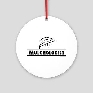 Mulchologist Ornament (Round)