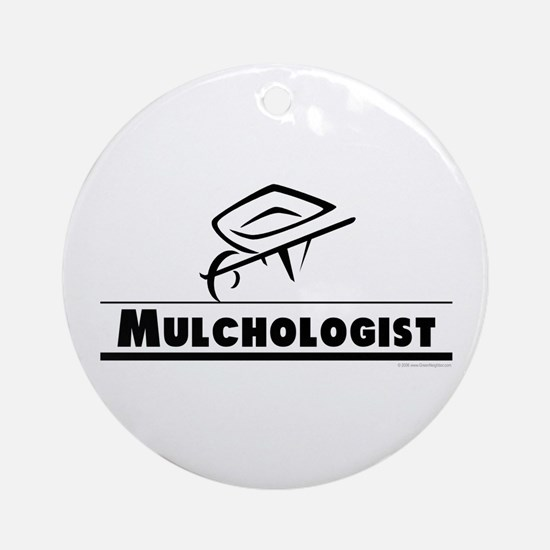 Mulchologist Ornament (Round)