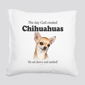 God smiled chihuahuas Square Canvas Pillow