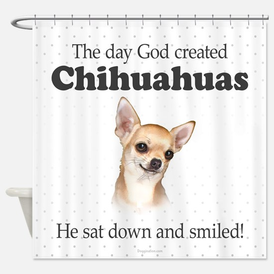 God smiled chihuahuas Shower Curtain