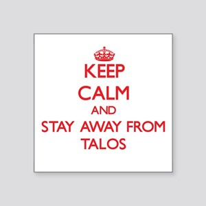 Keep calm and stay away from Talos Sticker