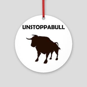 Unstoppabull (Unstoppable Bull) Ornament (Round)