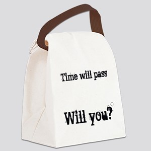 Time Will Pass... Canvas Lunch Bag