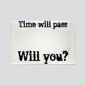 Time Will Pass... Rectangle Magnet
