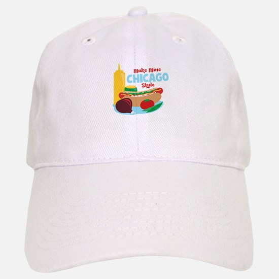 Make Mine Chicago Style Baseball Baseball Baseball Cap