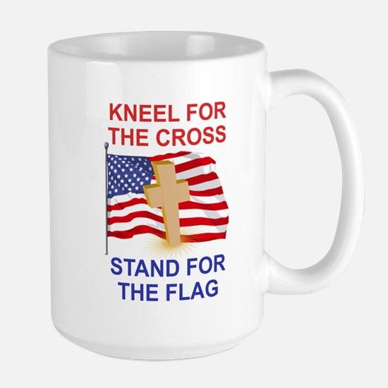KNEEL FOR THE CROSS. STAND FOR THE FLAG Mugs