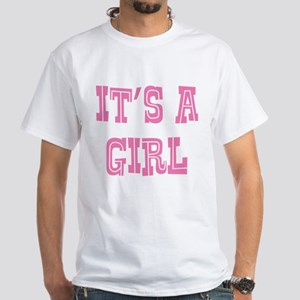 It's A Girl White T-Shirt