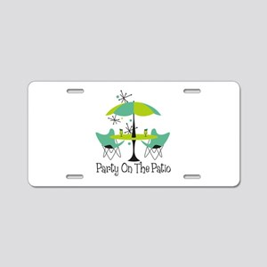 Party On The Patio Aluminum License Plate