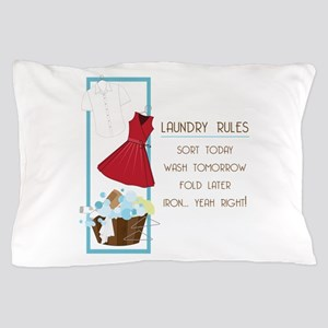 Laundry Rules Pillow Case