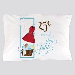 25c Wash Dry Fold Pillow Case
