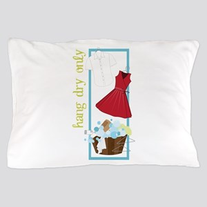 Hang Dry Only Pillow Case