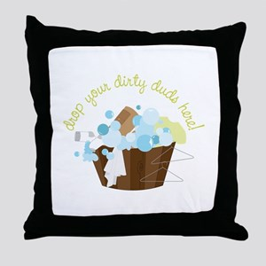 Drop Your Dirty Duds Here! Throw Pillow