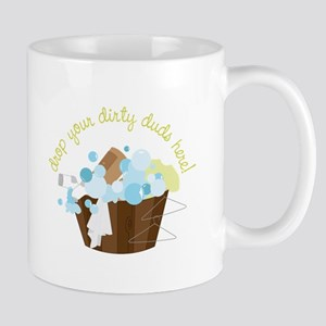 Drop Your Dirty Duds Here! Mugs