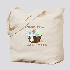 Laundry Today Or Naked Tomorrow Tote Bag