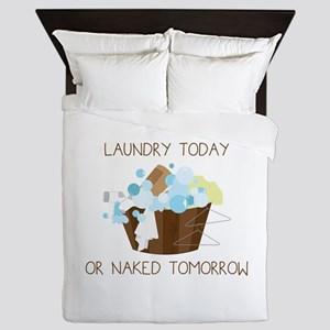 Laundry Today Or Naked Tomorrow Queen Duvet