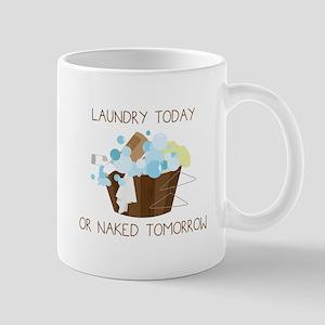 Laundry Today Or Naked Tomorrow Mugs