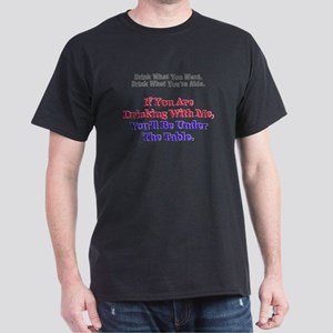 Drink what you want... Dark T-Shirt