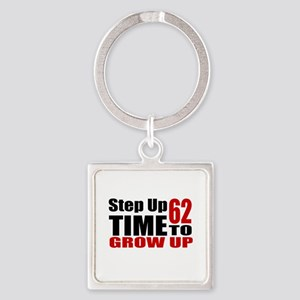 62 Time To Grow Up Birthday Design Square Keychain