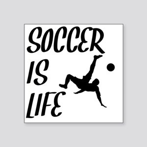 Soccer Is Life Sticker