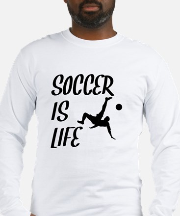 Soccer Is Life Long Sleeve T-Shirt
