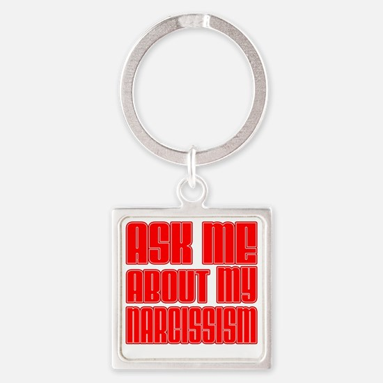 Ask Me Narcissism Square Keychain