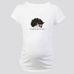 it must be time for tea! Maternity T-Shirt