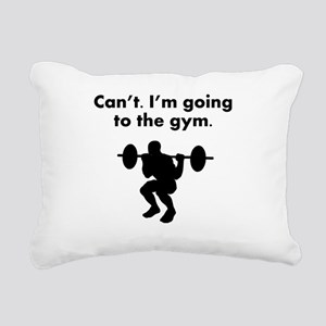 Cant Im Going To The Gym Rectangular Canvas Pillow