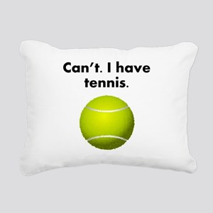Cant I Have Tennis Rectangular Canvas Pillow